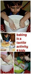 baking is a great tactile activity espically for children with sensory issues
