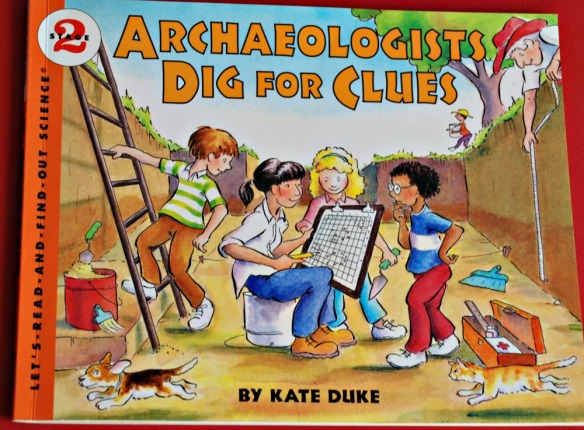 Archaeologists Dig for Clues – book   ofamily learning together
