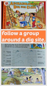 Archaeologists Dig for Clues.  Follow a group of children around a dig site as they learn how to works and sicover what life would have been like