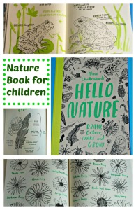 Hello Nature. A stunning children's book filled with drawing, colouring, making and growing activities. the book is filled with information about a wide variety of nature topics