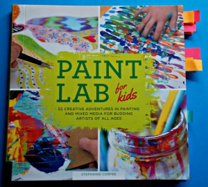 Paint Lab for kids a stunning children's book filled with painting projects for you to try with the kids