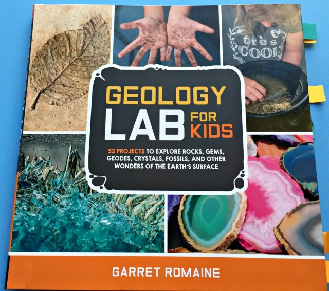 Geology Lab for Kids by Garret Romaine. A fun way to get children earning about Geology