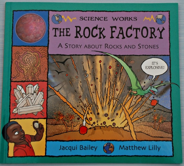 Science Works. The Rock Factory A story about Rocks and Stones by Jacqui Bailey and Matthew Lilly