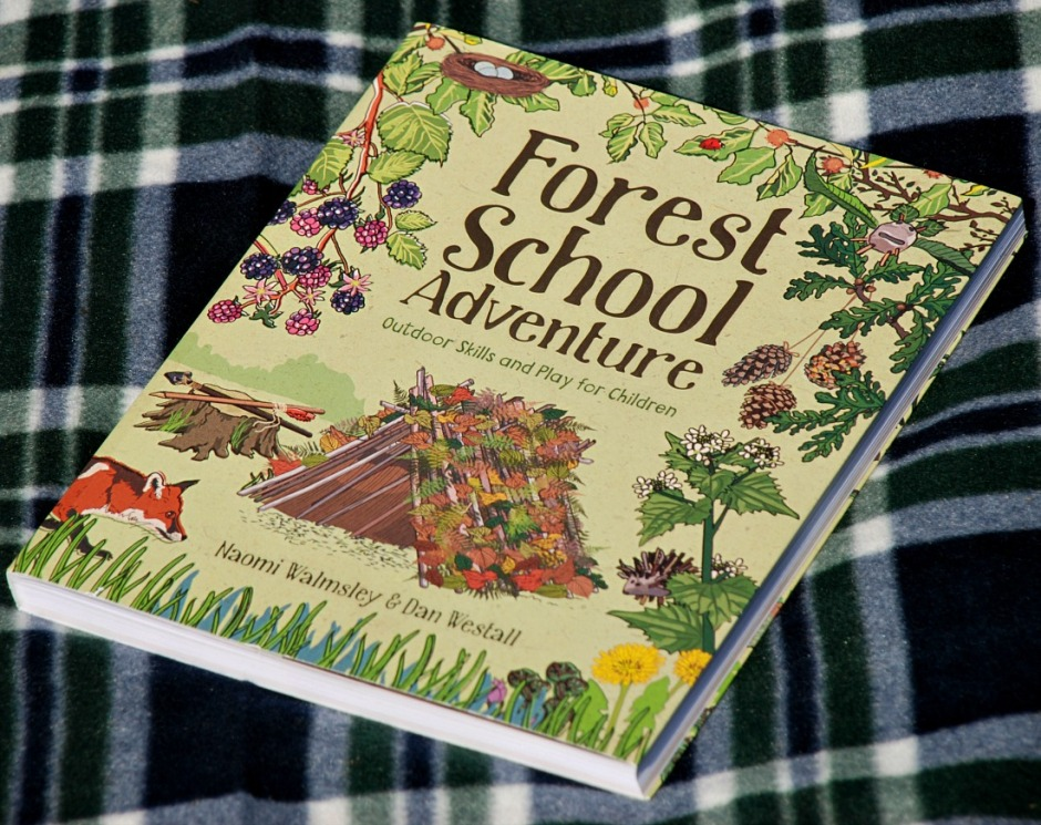 Forest School Adventure. Outdoor Skills amd Play for Children by Naomi Walmsley and Dan Westall