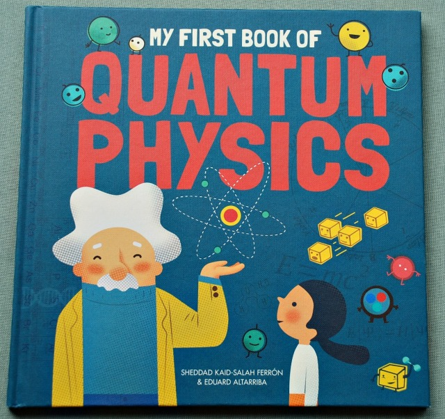 My First Book of Quantum Physics. An introduction to key concepts