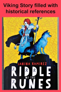 Riddle of the Runes wriiten by Janina Ramirez. A fictional story filled with historical facts. Great for children learning about the Vikings
