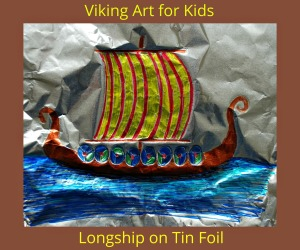 Viking Art for kids. A Viking Longship on Tin Foil. Fun and Easy to make at home with the kids