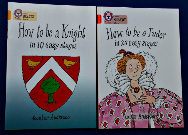 BIG CAT readers. How to be a Knight in 10 easy steps and How to be a Tudor in 20 easy steps