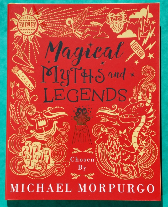 Magical Myths and Legends as chosen by Michael Morpurgo
