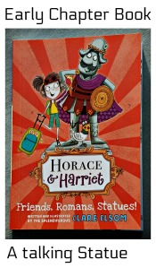 Horace and Harriet, Friends, Romans, Statues. A funny early chapter book