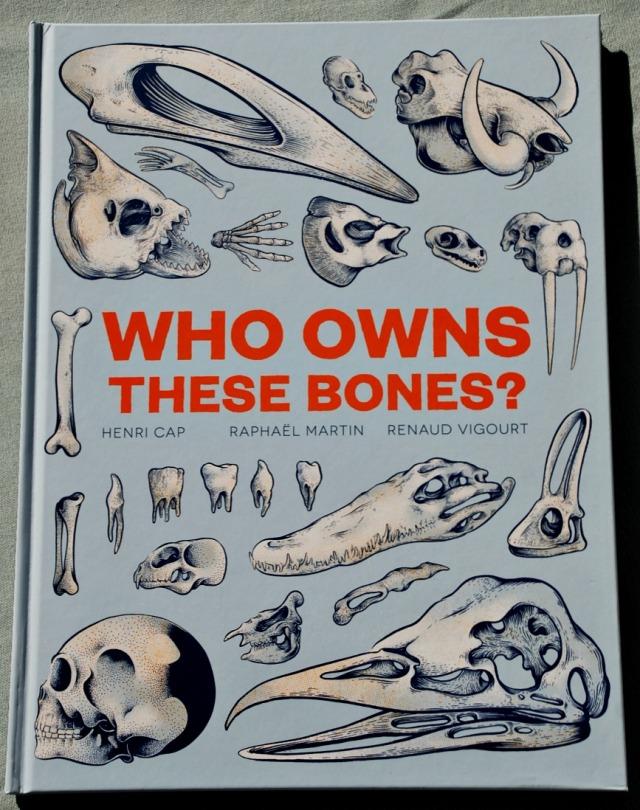 Who Owns These Bones by Henri Cap, Raphael Martin, Renaud Vigourt