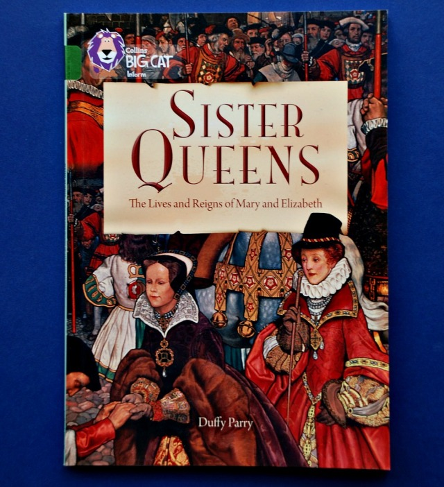 Collins BIG CAT reader Sister Queen The Lives and Reigns of Mary and Elizabeth