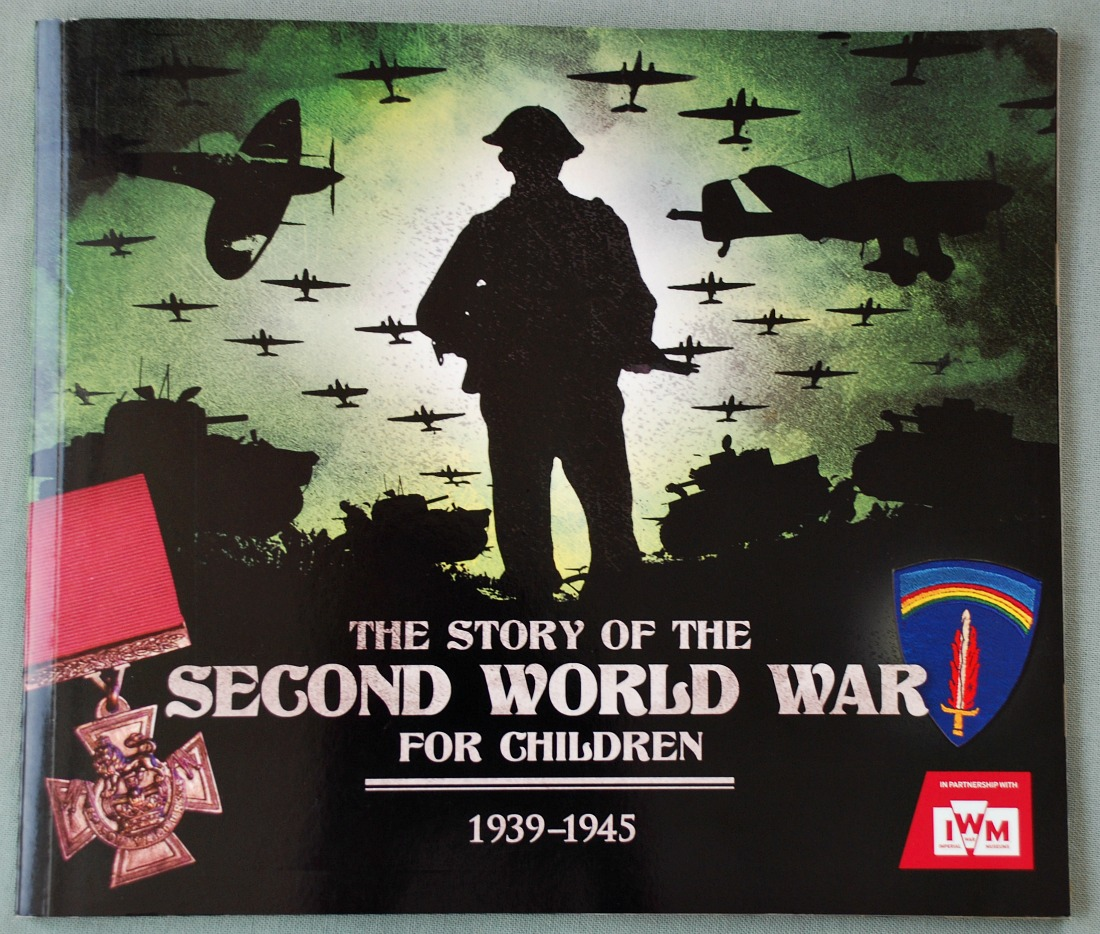 The Story of the Second World War for Children. Informative without any gorry details