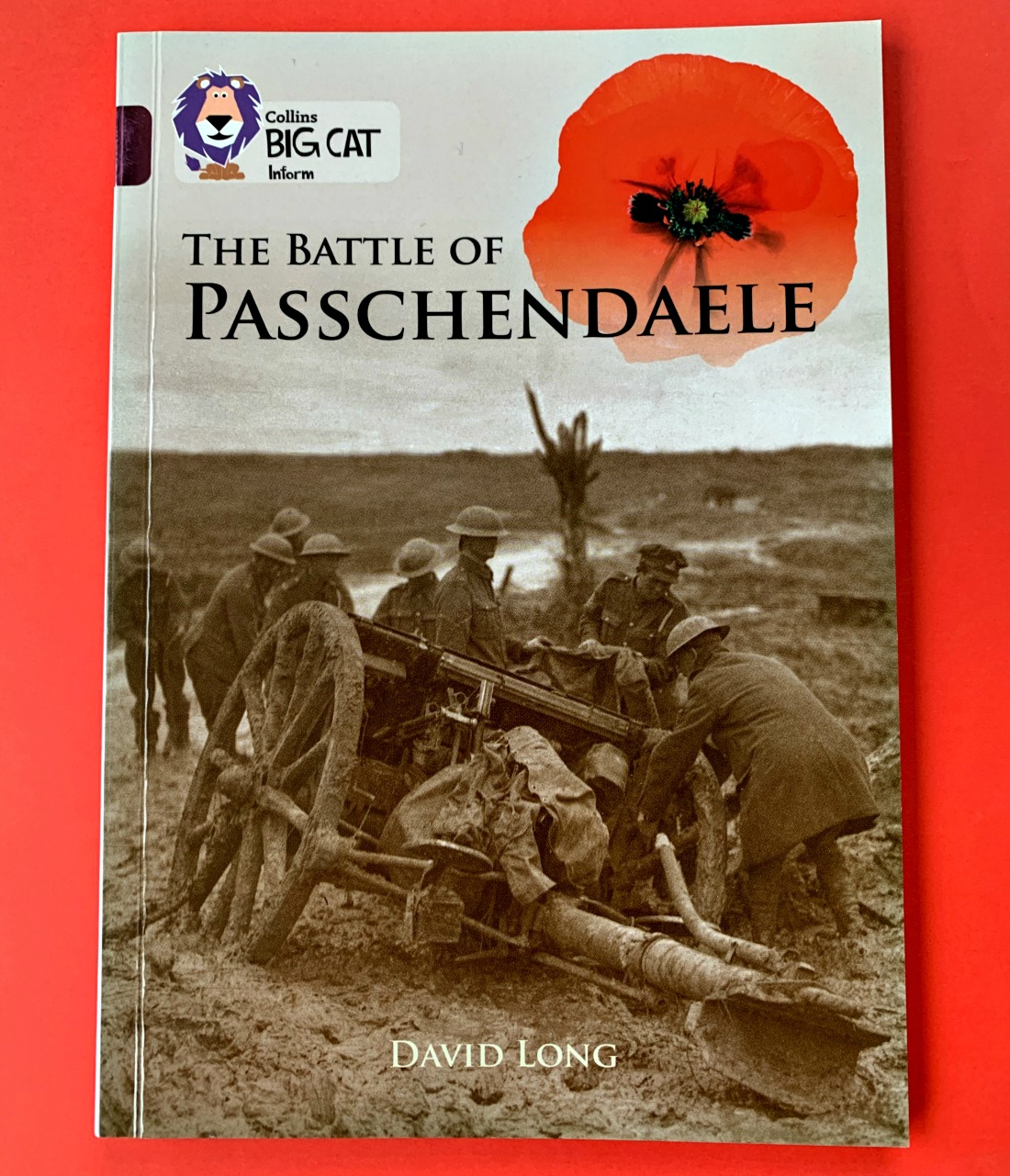 Collins BIG CAT reader The battle of Passchendaele. WW1
