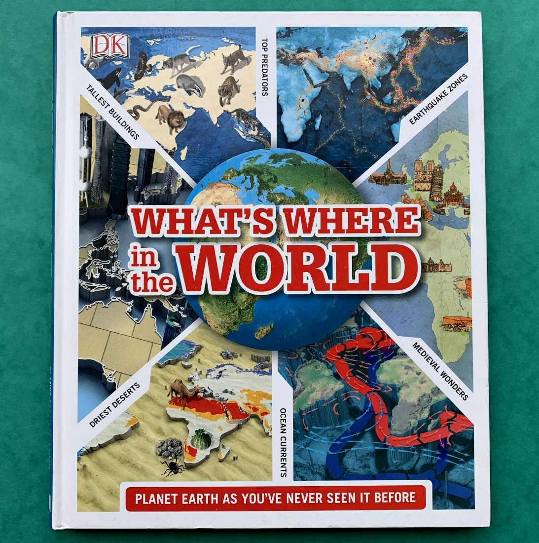 What's Where in the World Planet Earth as you've never seen it before