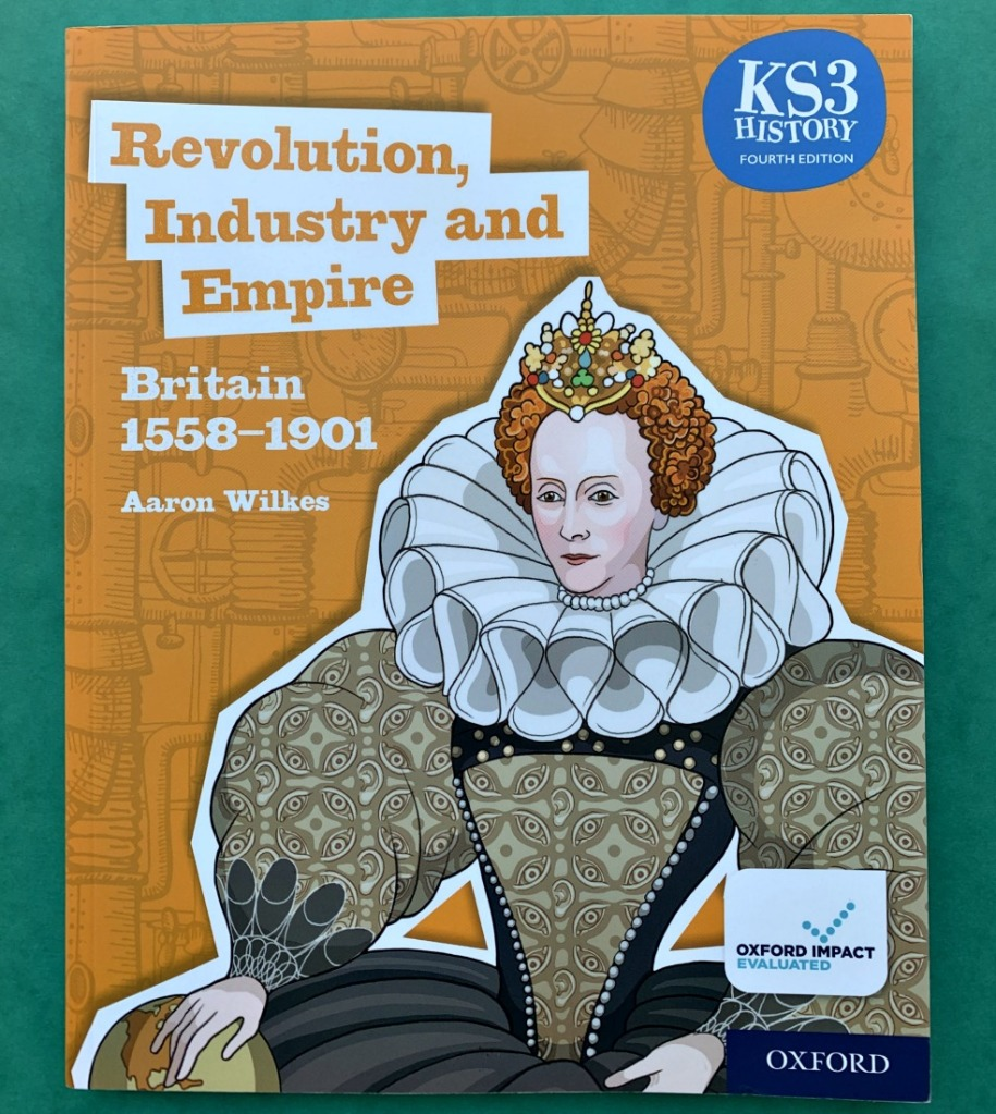 Revolution, Industry and Empire. KS3 History book by Aaron Wilkes