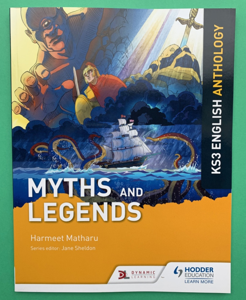 KS3 Myths and Legends. Part of the English Anthology series by Hodder Education
